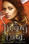 The Dragon's Curse by Bethany Wiggins