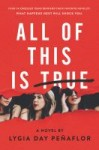 All of This is True by Lygia Day Penaflor