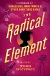 Radical Element by Jessica Spotswood