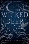 The Wicked Deep by Shea Ernshaw