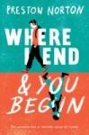 Where I End & You Begin by Preston Norton