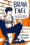 Brave Face: A Memoir by Shaun David Hutchinson