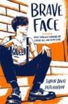 Brave Face: A Memoir by Shaun David Hutchinson