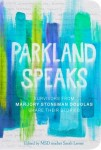 Parkland Speaks: Survivors from Marjory Stoneman Douglas Share Their Stories by Sarah Lerner