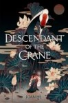 The Descendant of the Crane by Joan He