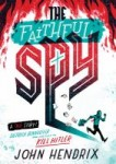 The Faithful Spy: Dietrich Bonhoeffer and the Plot to Kill Hitler by John Hendrix