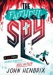 The Faithful Spy: Dietrich Bonhoeffer and the Plot to Kill Hitler by John Hendrix