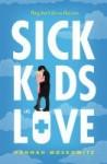 Sick Kids in Love by Hannah Moskowitz