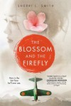 The Blossom and the Firefly by Sherri Smith