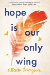 Hope is Our Only Wing