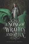 A Song of Wraiths and Ruin by Roseanne Brown