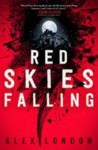 Red Skies Falling by Alex London