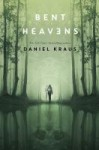 Bent Heavens by Daniel Kraus
