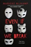 Even If We Break by Marieke Nijkamp