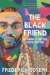 the black friend by frederick joseph