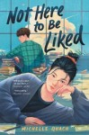 not here to be liked - michelle quach