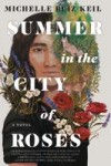 summer in the city of roses - michelle ruiz keil